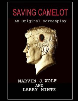 Saving Camelot: A Screenplay