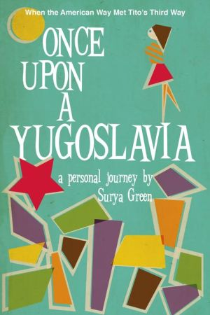 Once Upon a Yugoslavia: When the American Way Met Tito's Third Way