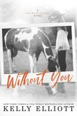 Book Cover Image. Title: Without You (Love Wanted in Texas, #1), Author: Kelly Elliott