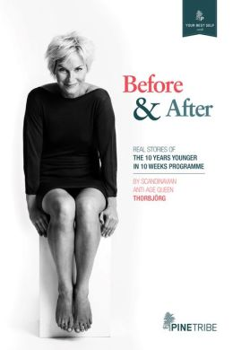 Before and After: Real Stories of the 10 Years Younger in 10 Weeks Programme