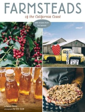 Farmsteads of the California Coast: With Recipes from the Harvest