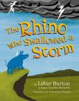 Book Cover Image. Title: The Rhino Who Swallowed a Storm, Author: LeVar Burton
