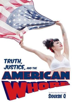 Truth, Justice, and the American Whore