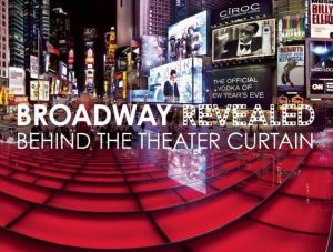 Broadway Revealed: Behind the Theater Curtain