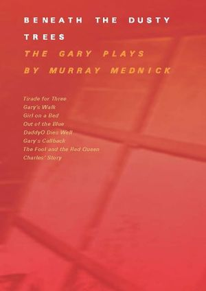 Beneath The Dusty Trees: The Gary Plays