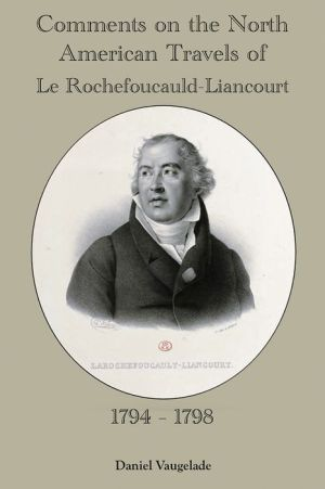 Comments on the North American Journeys of Le Rochefoucauld-Liancourt: 1794 - 1798