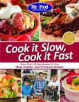 Book Cover Image. Title: Mr. Food Test Kitchen Cook it Slow, Cook it Fast:  More Than 150 Easy Recipes For Your Slow Cooker and Pressure Cooker, Author: Mr. Food Test Kitchen