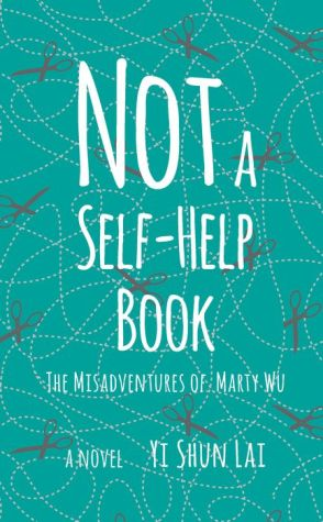 Not a Self-Help Book: The Misadventures of Marty Wu