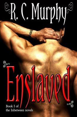 Enslaved (the Inbetween Novels)