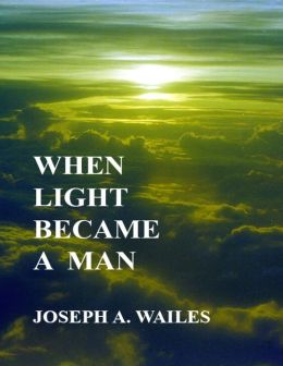 When Light Became a Man