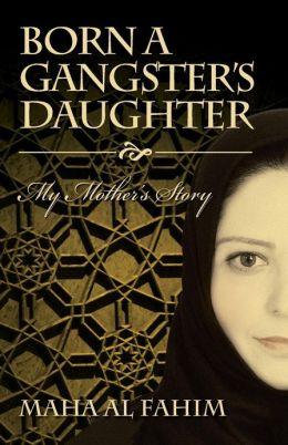 Born a Gangster's Daughter: My Mother's Story