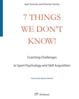 7 Things We Don't Know!: Coaching Challenges in Sport Psychology and Skill Acquisition