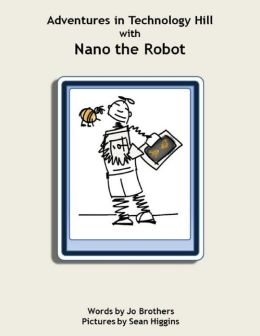 Adventures in Technology Hill with Nano the Robot