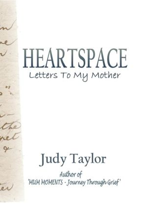 HEARTSPACE: Letters To My Mother