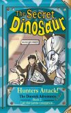 Book Cover Image. Title: The Secret Dinosaur #2:  Hunters Attack!, Author: NS Blackman