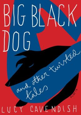Big Black Dog and other twisted tales