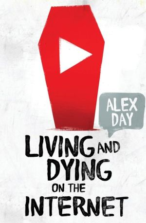 Book Living and Dying on the Internet