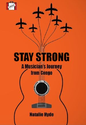 Stay Strong: A Musician's Journey from Congo