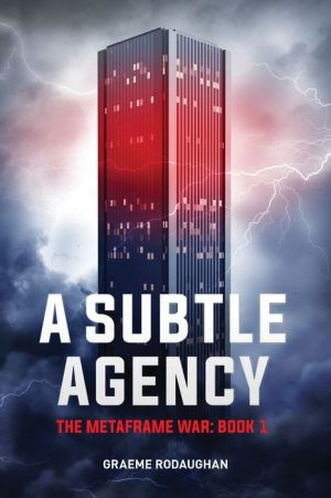 Book A Subtle Agency: The Metaframe War: Book 1