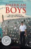 Book Cover Image. Title: American Boys:  The True Story of the Lost 74 of the Vietnam War, Author: Louise Esola