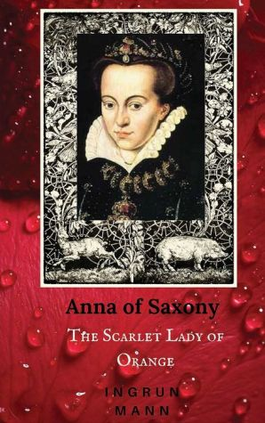 Anna of Saxony: Scandal of Court and Canvas