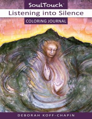 Listening into Silence: Soul Touch Coloring Journal