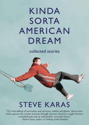 Kinda Sorta American Dream: Collected Stories