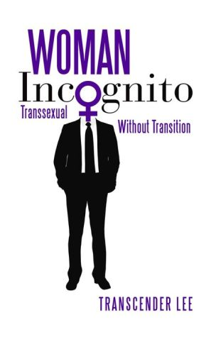 Woman Incognito: Transsexual Without Transition