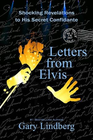 Letters from Elvis: Shocking Revelations to a Secret Confidante