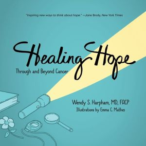Healing Hope: Through and Beyond Cancer