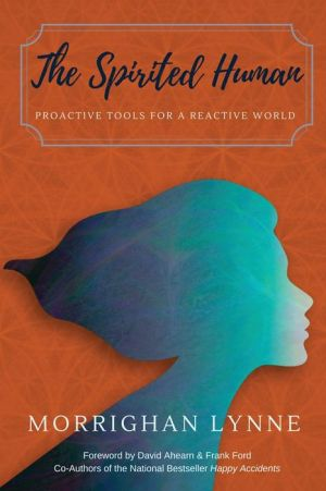 The Spirited Human: Proactive Tools for a Reactive World
