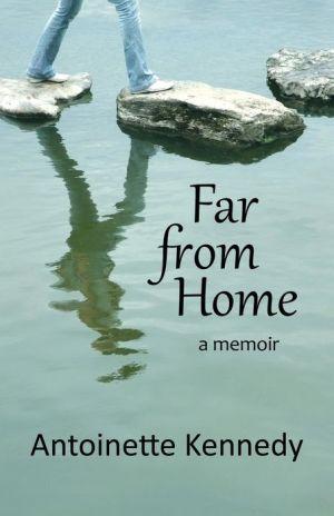 Far from Home: a memoir