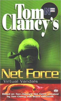 Tom Clancy's Net Force Explorers #1: Virtual Vandals