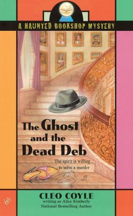 The Ghost and the Dead Deb (Haunted Bookshop Series #2)