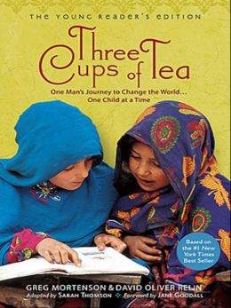 Three Cups of Tea, Young Reader's Edition: One Man's Journey to Change the World...One Child at a Time
