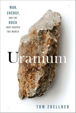 Uranium: War, Energy, and the Rock That Shaped the World