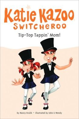 Tip-Top Tappin' Mom! (Katie Kazoo, Switcheroo Series #31)