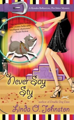 Never Say Sty (Kendra Ballantine, Pet-Sitter Series #7)