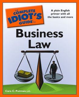 The Complete Idiot's Guide to Business Law