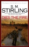 S. M. Stirling - Dies the Fire (Emberverse Series #1)