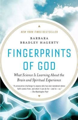 Fingerprints of God: What Science Is Learning About the Brain and Spiritual Experience