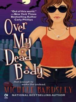 Over My Dead Body (Broken Heart Vampires Series #5)