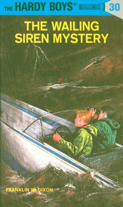 The Wailing Siren Mystery (Hardy Boys Series #30)