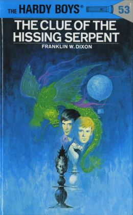 The Clue of the Hissing Serpent (Hardy Boys Series #53)
