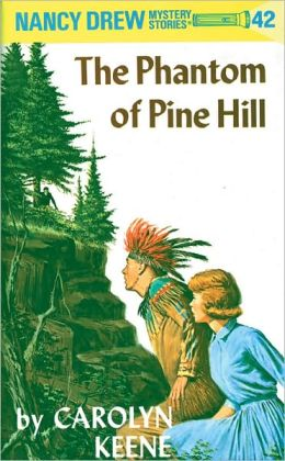 The Phantom of Pine Hill (Nancy Drew Series #42)