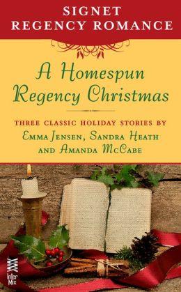 A Homespun Regency Christmas: Signet Regency Romance (InterMix)