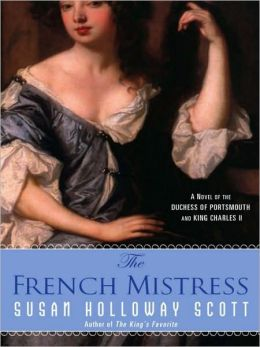 The French Mistress: A Novel of the Duchess of Portsmouth and King Charles II