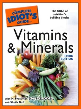 The Complete Idiot's Guide to Vitamins and Minerals