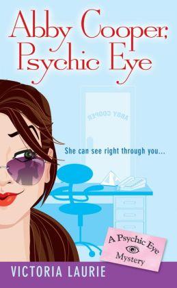 Abby Cooper, Psychic Eye (Psychic Eye Series #1)