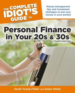 The Complete Idiot's Guide to Personal Finance in Your 20s & 30s, 4E
